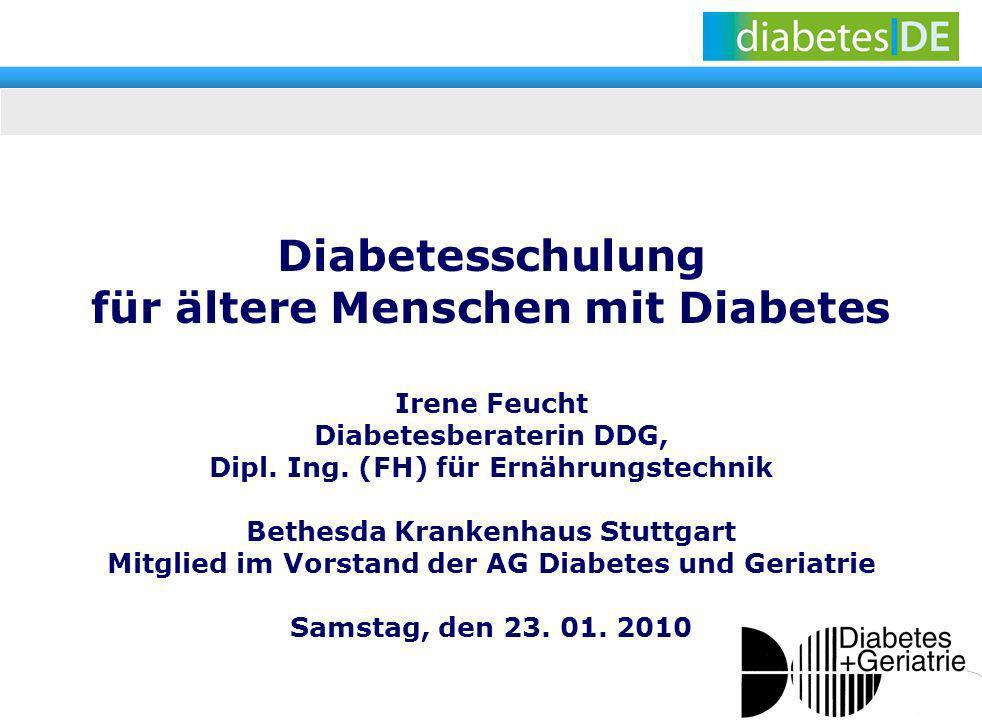Irene Feucht Diabetesberaterin DDG, Dipl. Ing. (FH) für Ernährungstechnik Bethesda Krankenhaus Stuttgart Mitglied im Vorstand der AG Diabetes und Geri