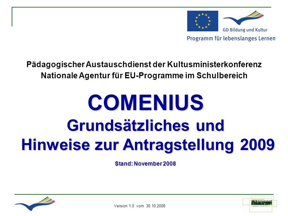 Pädagogischer Austauschdienst der Kultusministerkonferenz Nationale Agentur für EU-Programme im Schulbereich COMENIUS Grundsätzliches und Hinweise zur