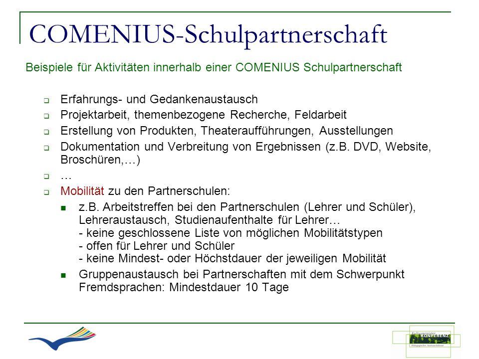 COMENIUS-Schulpartnerschaft Beispiele für Aktivitäten innerhalb einer COMENIUS Schulpartnerschaft Erfahrungs- und Gedankenaustausch Projektarbeit, the