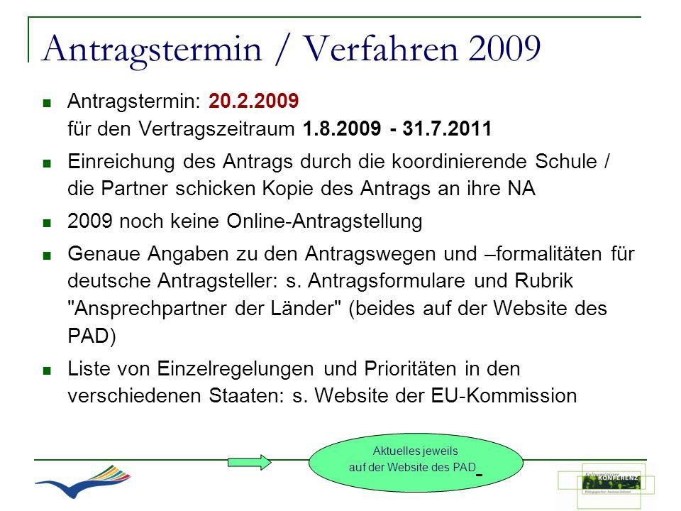 Antragstermin / Verfahren 2009 Antragstermin: 20.2.2009 für den Vertragszeitraum 1.8.2009 - 31.7.2011 Einreichung des Antrags durch die koordinierende