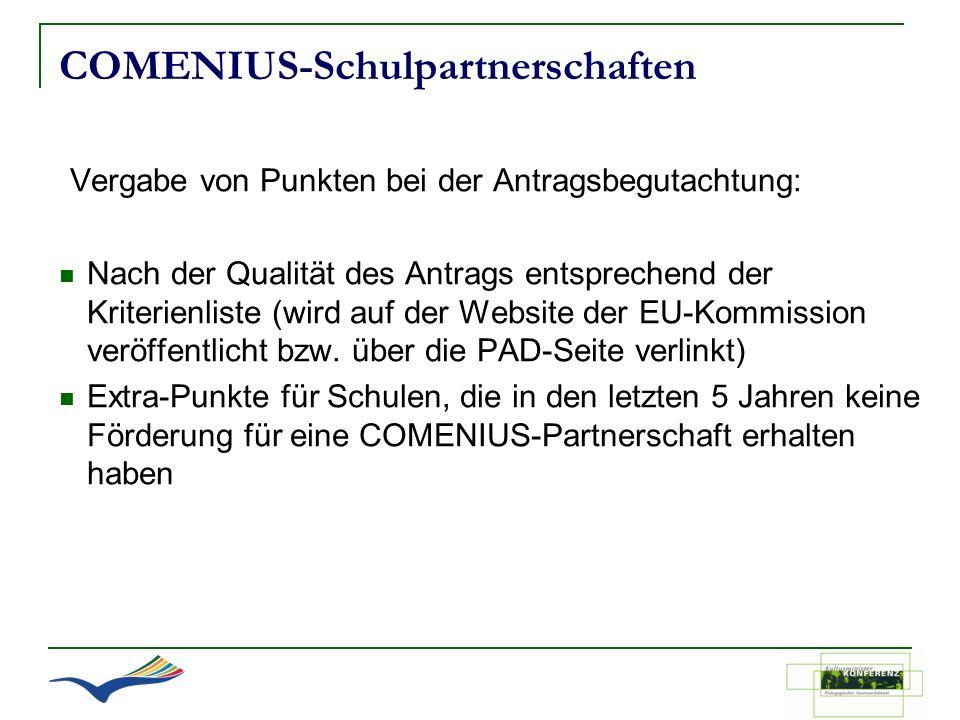 COMENIUS-Schulpartnerschaften Vergabe von Punkten bei der Antragsbegutachtung: Nach der Qualität des Antrags entsprechend der Kriterienliste (wird auf