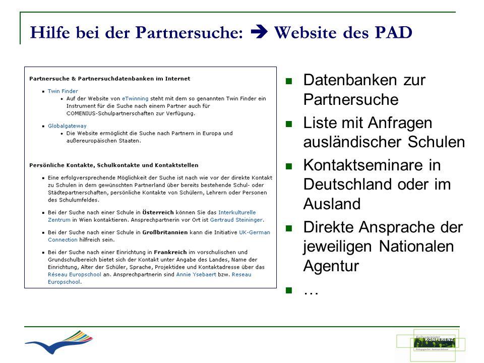 Hilfe bei der Partnersuche: Website des PAD Datenbanken zur Partnersuche Liste mit Anfragen ausländischer Schulen Kontaktseminare in Deutschland oder