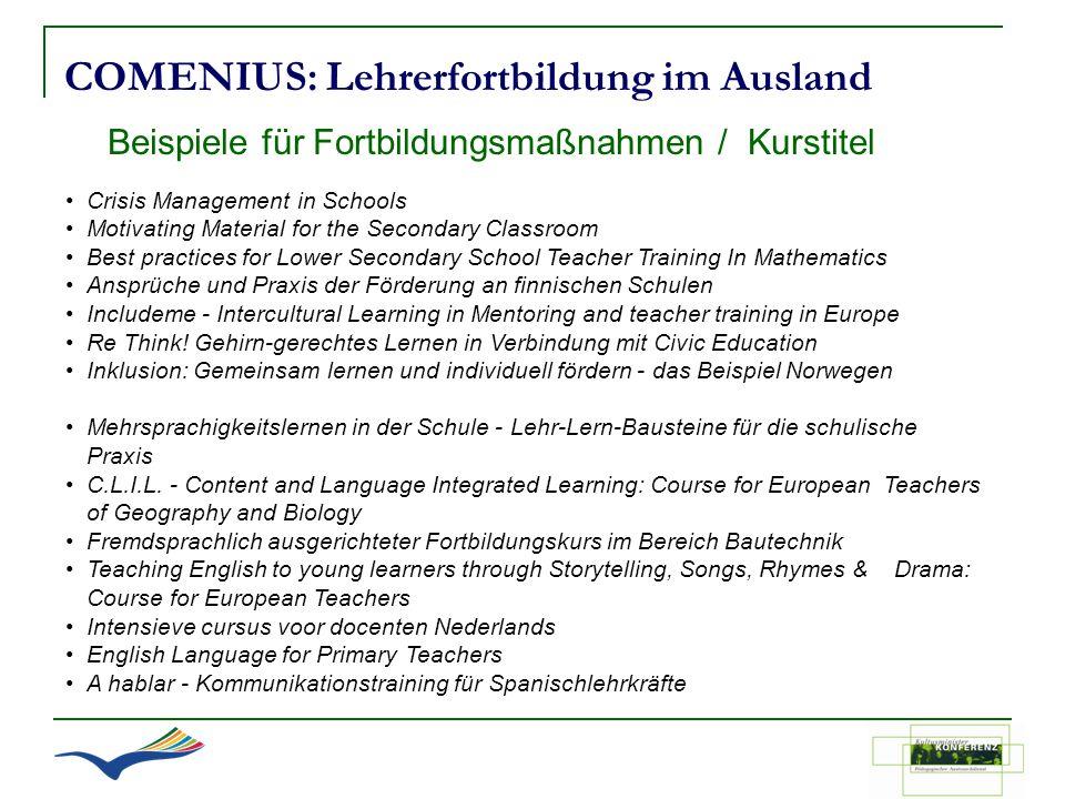 COMENIUS: Lehrerfortbildung im Ausland Beispiele für Fortbildungsmaßnahmen / Kurstitel Crisis Management in Schools Motivating Material for the Second