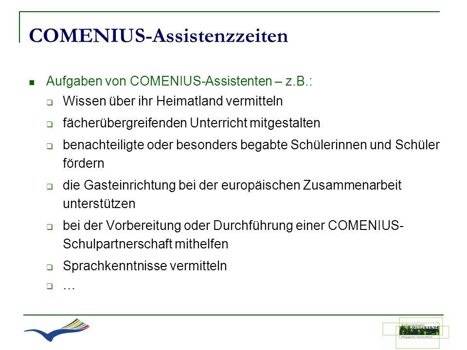 COMENIUS-Assistenzzeiten Aufgaben von COMENIUS-Assistenten – z.B.: Wissen über ihr Heimatland vermitteln fächerübergreifenden Unterricht mitgestalten