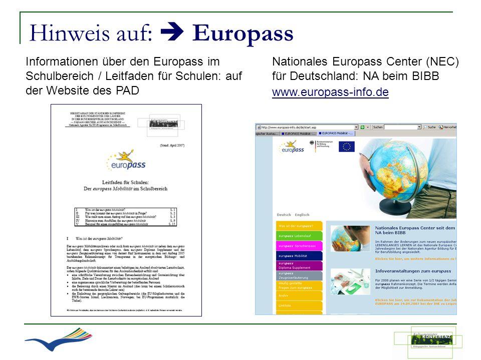 Hinweis auf: Europass Informationen über den Europass im Schulbereich / Leitfaden für Schulen: auf der Website des PAD Nationales Europass Center (NEC