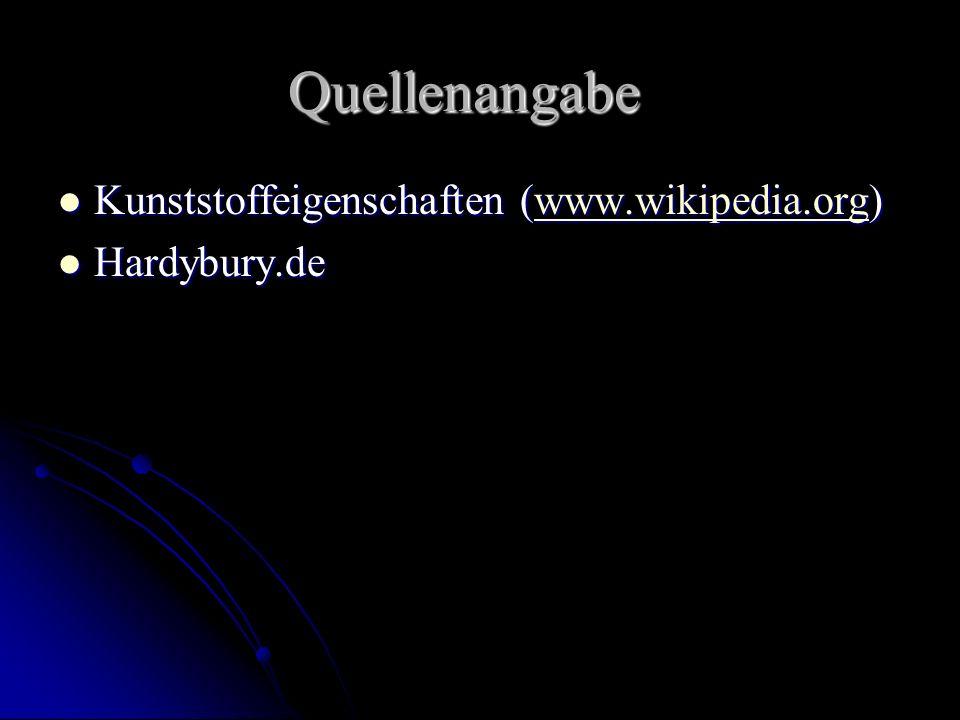 Quellenangabe Kunststoffeigenschaften (www.wikipedia.org) Kunststoffeigenschaften (www.wikipedia.org)www.wikipedia.org Hardybury.de Hardybury.de
