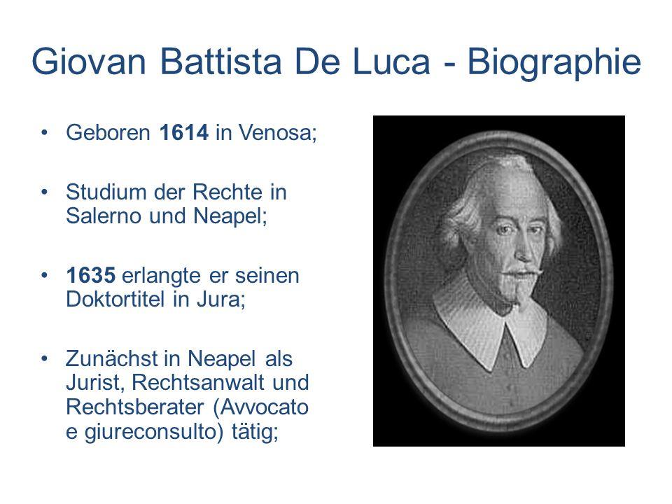 Giovan Battista De Luca - Biographie 1639 zog er sich krankheitsbedingt aus der Öffentlichkeit zurück und kehrte nach Venosa zurück; 1645 zog er nach Rom und setzte seine juristische Beratungstätigkeit fort (dadurch entwickelte und unternahm er wichtige Beziehungen zu zahlreichen Persönlichkeiten aus der damaligen Politik – z.B.