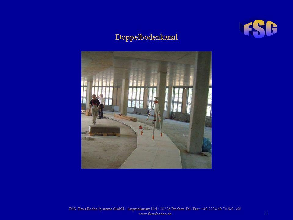 FSG FlexaBoden Systeme GmbH / Augustinusstr.11d / 50226 Frechen Tel./Fax: +49 2234 69 70 9-0 /-60 www.flexaboden.de11 Doppelbodenkanal