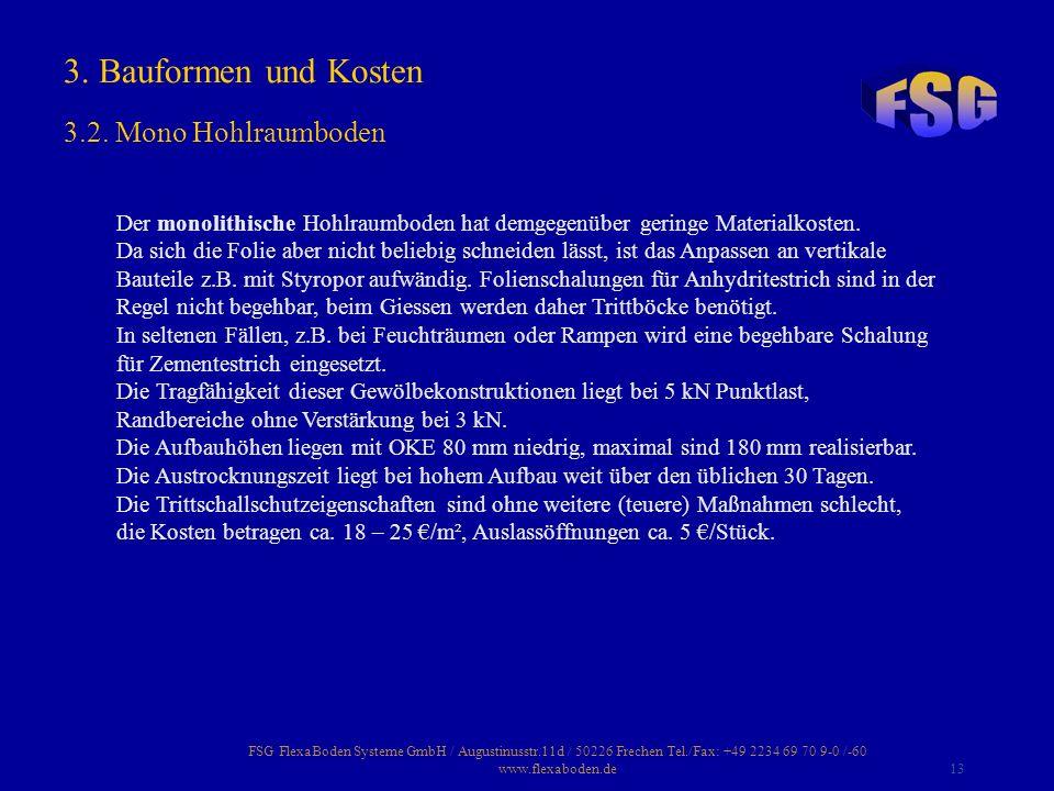 FSG FlexaBoden Systeme GmbH / Augustinusstr.11d / 50226 Frechen Tel./Fax: +49 2234 69 70 9-0 /-60 www.flexaboden.de13 Der monolithische Hohlraumboden