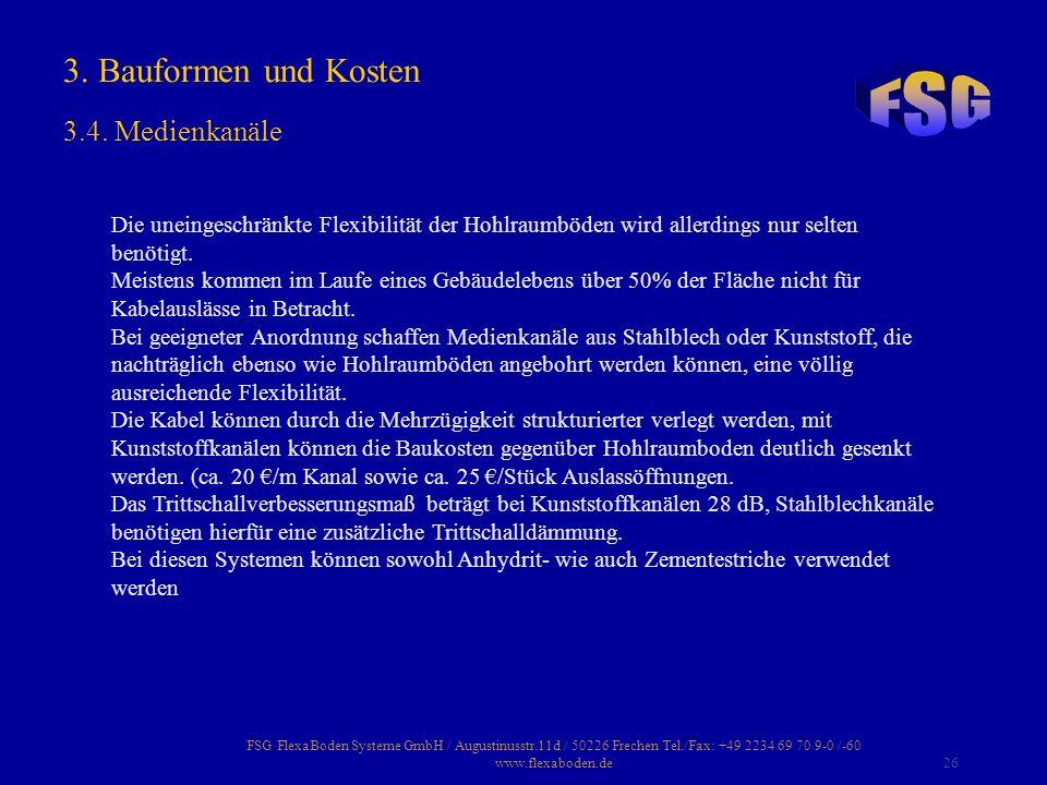 FSG FlexaBoden Systeme GmbH / Augustinusstr.11d / 50226 Frechen Tel./Fax: +49 2234 69 70 9-0 /-60 www.flexaboden.de26 Die uneingeschränkte Flexibilitä
