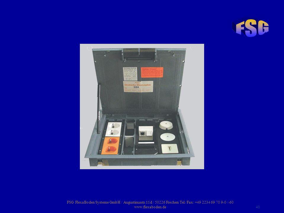 FSG FlexaBoden Systeme GmbH / Augustinusstr.11d / 50226 Frechen Tel./Fax: +49 2234 69 70 9-0 /-60 www.flexaboden.de41