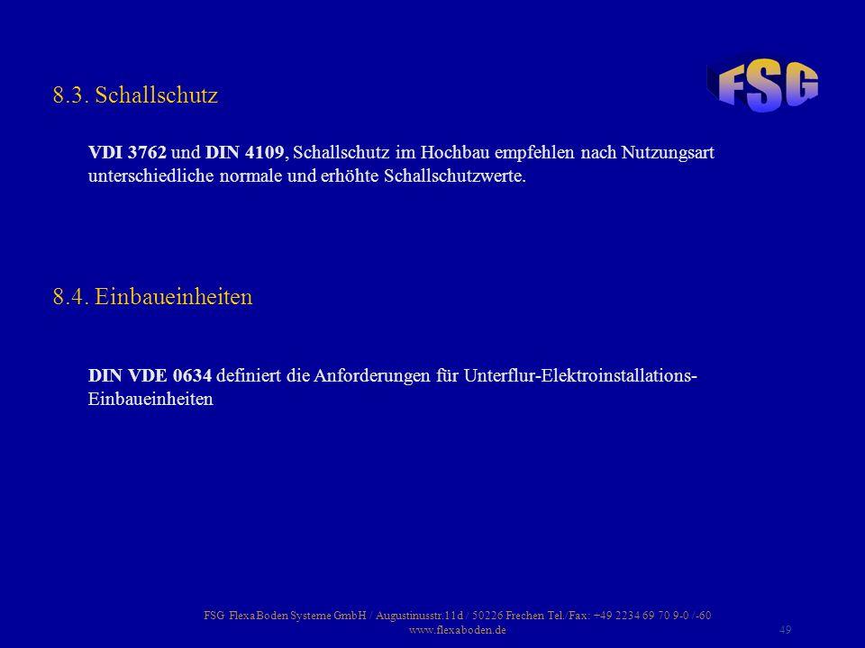 FSG FlexaBoden Systeme GmbH / Augustinusstr.11d / 50226 Frechen Tel./Fax: +49 2234 69 70 9-0 /-60 www.flexaboden.de49 VDI 3762 und DIN 4109, Schallsch