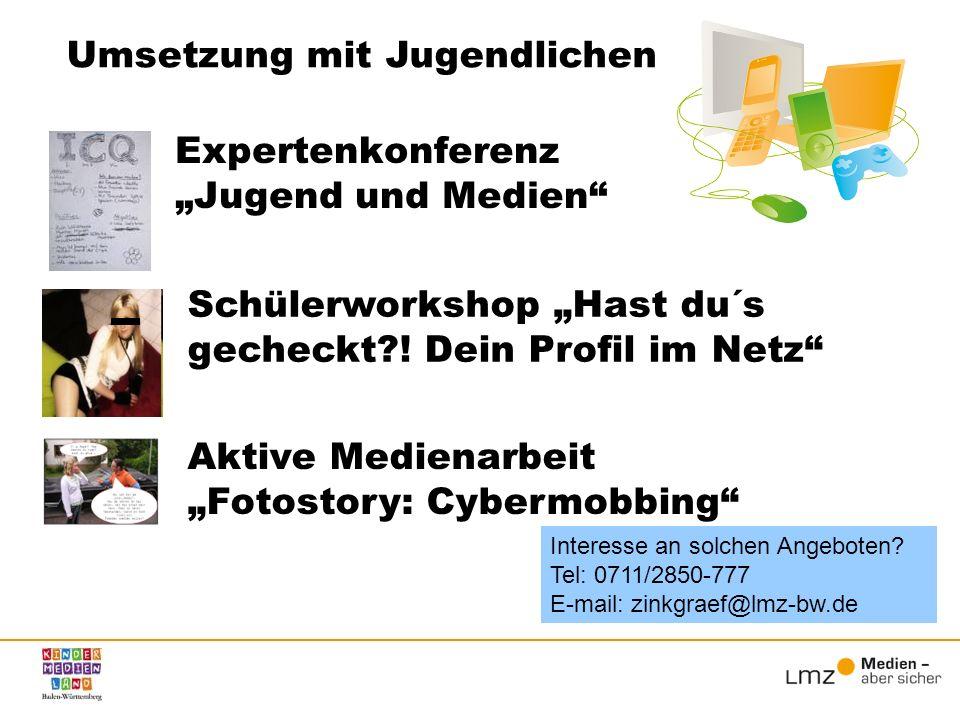 Expertenkonferenz Jugend und Medien Umsetzung mit Jugendlichen Schülerworkshop Hast du´s gecheckt?! Dein Profil im Netz Aktive MedienarbeitFotostory: