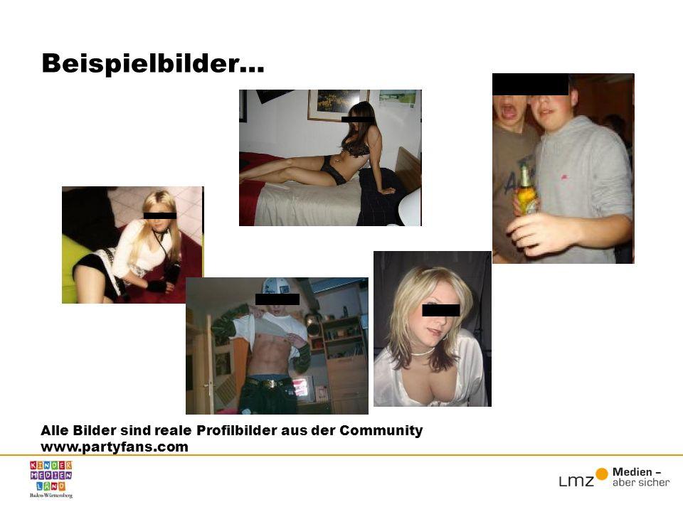Beispielbilder… Alle Bilder sind reale Profilbilder aus der Community www.partyfans.com