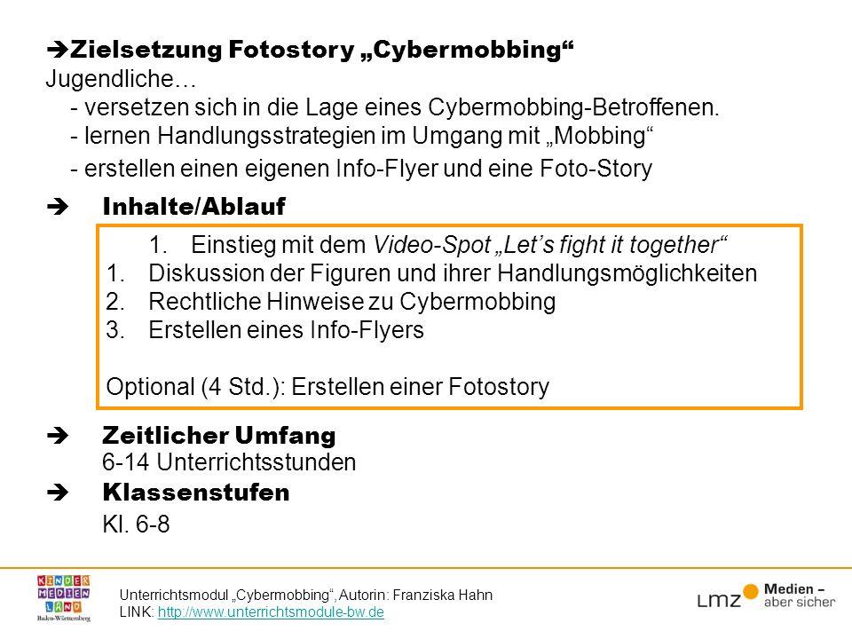 Inhalte/Ablauf Zeitlicher Umfang 6-14 Unterrichtsstunden Klassenstufen Kl. 6-8 Zielsetzung Fotostory Cybermobbing Jugendliche… - versetzen sich in die