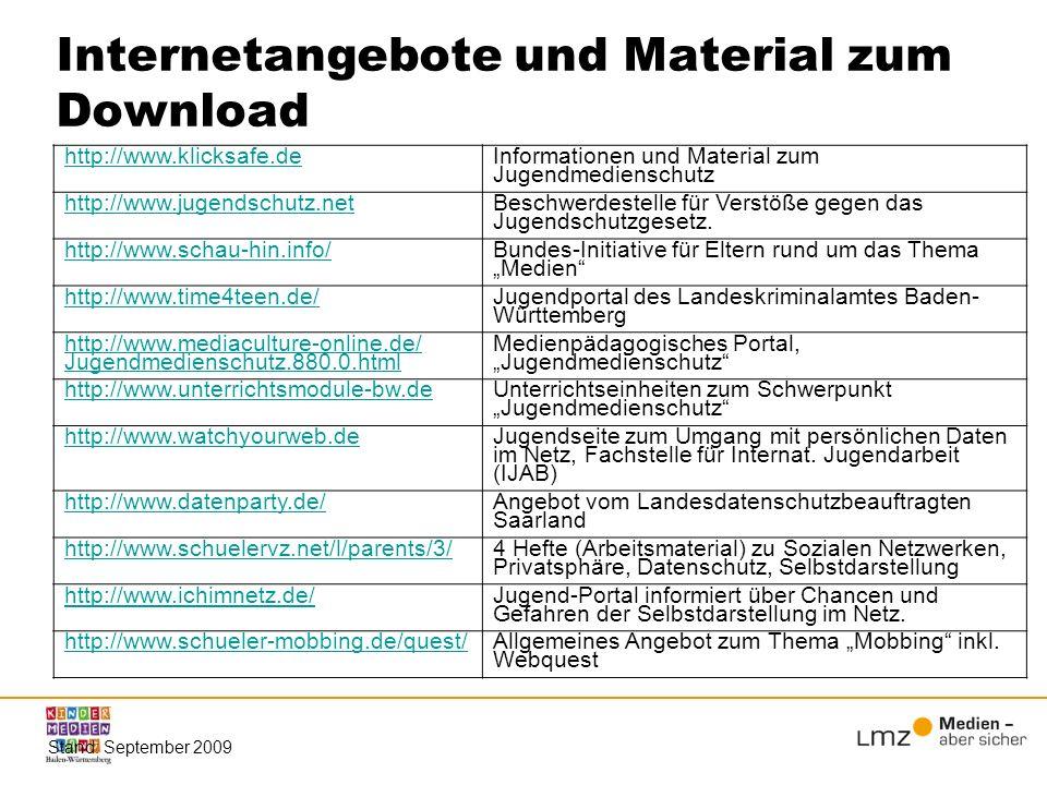 Internetangebote und Material zum Download Stand: September 2009 http://www.klicksafe.de Informationen und Material zum Jugendmedienschutz http://www.