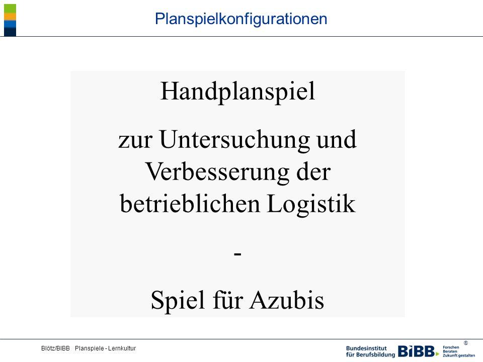 ® Blötz/BIBB Planspiele - Lernkultur Planspielkonfigurationen Handplanspiel zur Untersuchung und Verbesserung der betrieblichen Logistik - Spiel für A