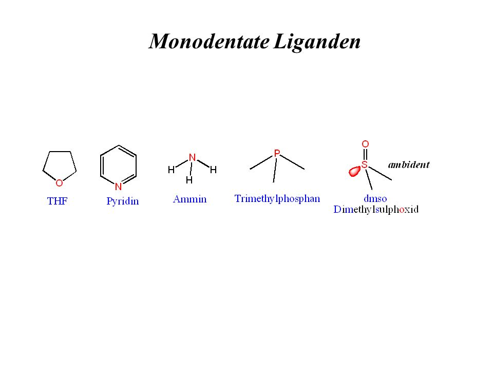 Monodentate Liganden