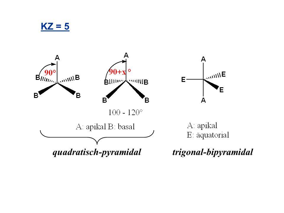 KZ = 5 quadratisch-pyramidaltrigonal-bipyramidal