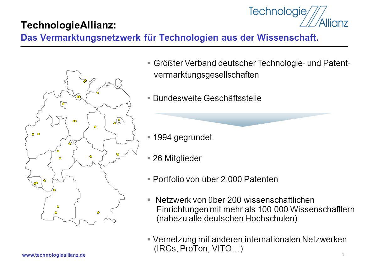 www.technologieallianz.de 2 TechnologieAllianz: Das Vermarktungsnetzwerk für Technologien aus der Wissenschaft. 1994 gegründet 26 Mitglieder Portfolio