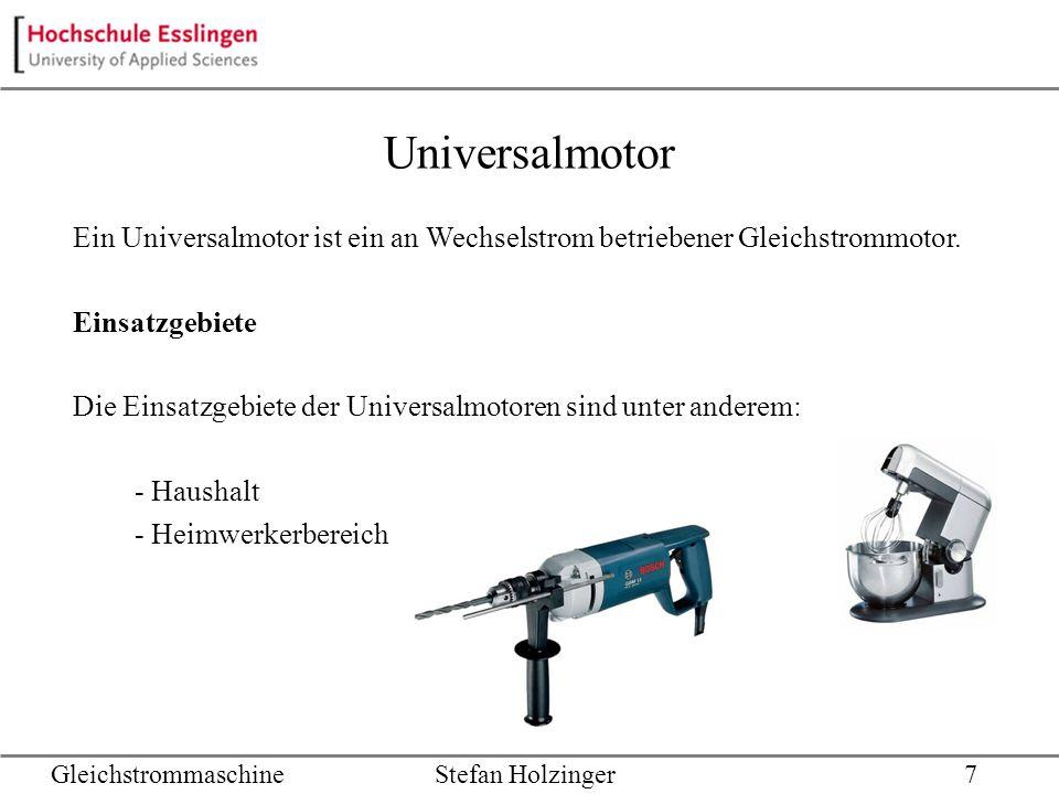 Universalmotor Ein Universalmotor ist ein an Wechselstrom betriebener Gleichstrommotor. Einsatzgebiete Die Einsatzgebiete der Universalmotoren sind un