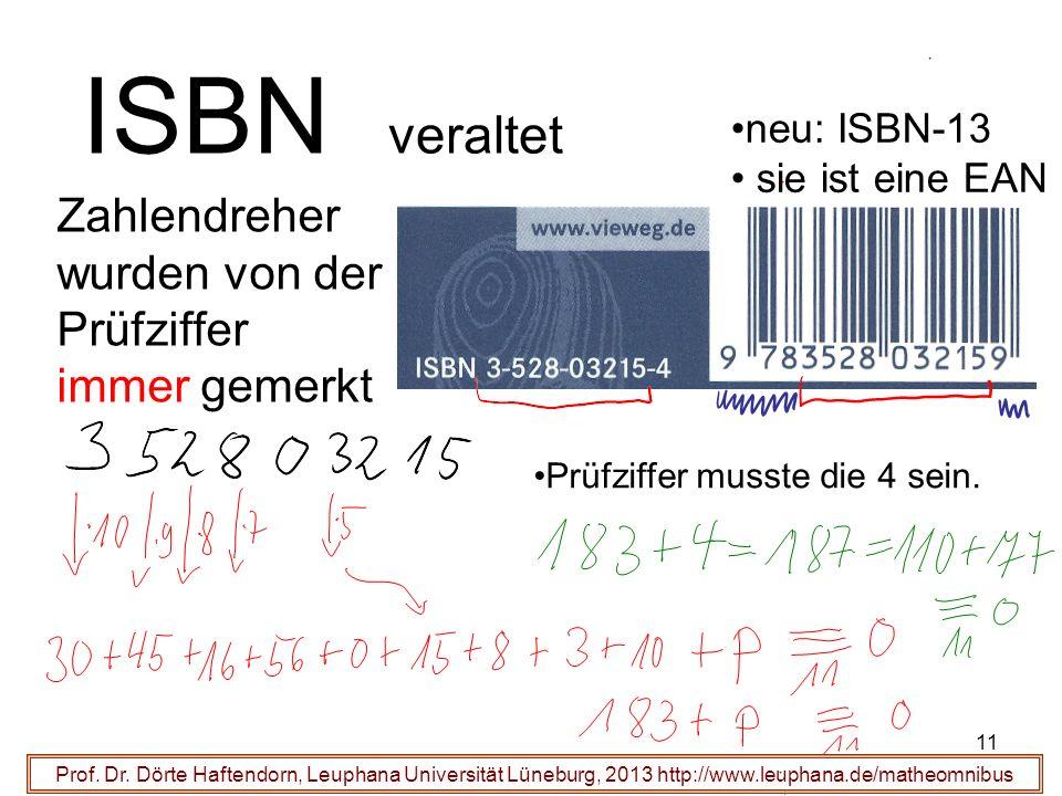 11 ISBN veraltet Prof. Dr. Dörte Haftendorn, Leuphana Universität Lüneburg, 2013 http://www.leuphana.de/matheomnibus Prüfziffer musste die 4 sein. Zah