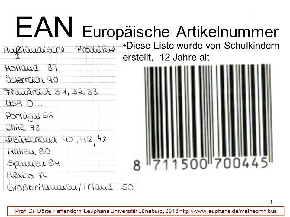 4 EAN Europäische Artikelnummer Prof. Dr. Dörte Haftendorn, Leuphana Universität Lüneburg, 2013 http://www.leuphana.de/matheomnibus Diese Liste wurde