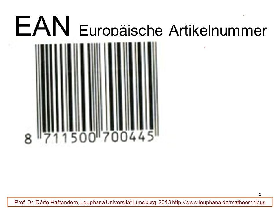5 EAN Europäische Artikelnummer Prof. Dr. Dörte Haftendorn, Leuphana Universität Lüneburg, 2013 http://www.leuphana.de/matheomnibus