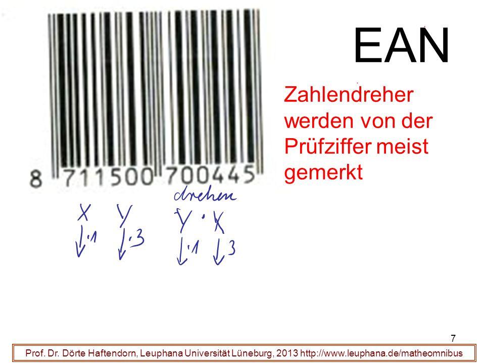 7 EAN Prof. Dr. Dörte Haftendorn, Leuphana Universität Lüneburg, 2013 http://www.leuphana.de/matheomnibus Zahlendreher werden von der Prüfziffer meist