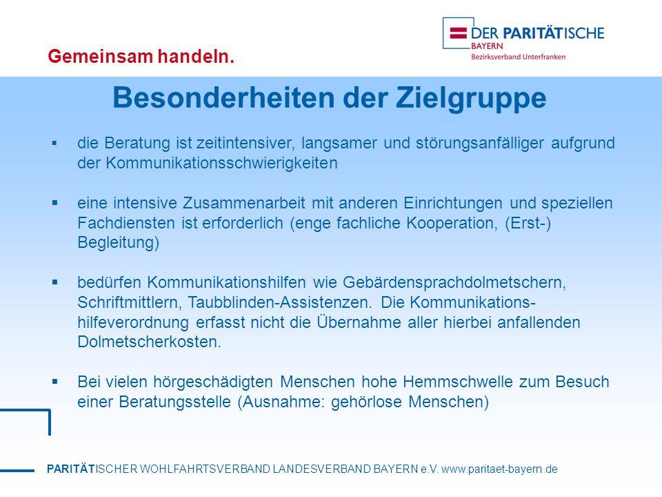 PARITÄTISCHER WOHLFAHRTSVERBAND LANDESVERBAND BAYERN e.V. www.paritaet-bayern.de Gemeinsam handeln. Besonderheiten der Zielgruppe die Beratung ist zei