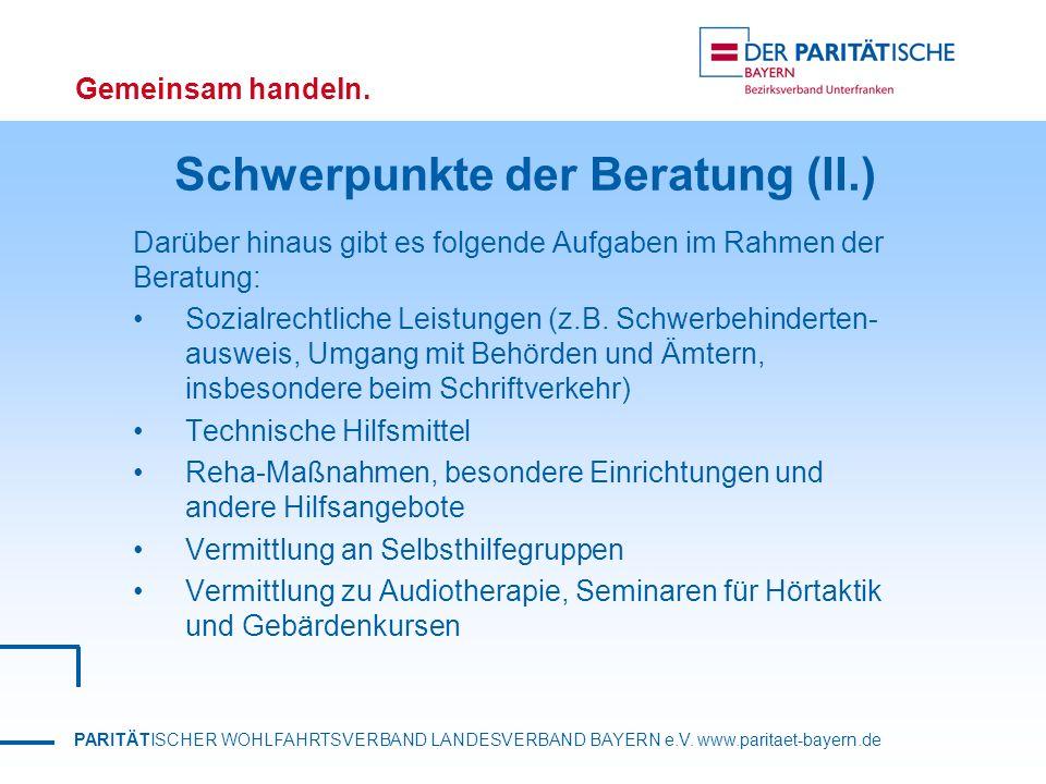 PARITÄTISCHER WOHLFAHRTSVERBAND LANDESVERBAND BAYERN e.V. www.paritaet-bayern.de Gemeinsam handeln. Schwerpunkte der Beratung (II.) Darüber hinaus gib