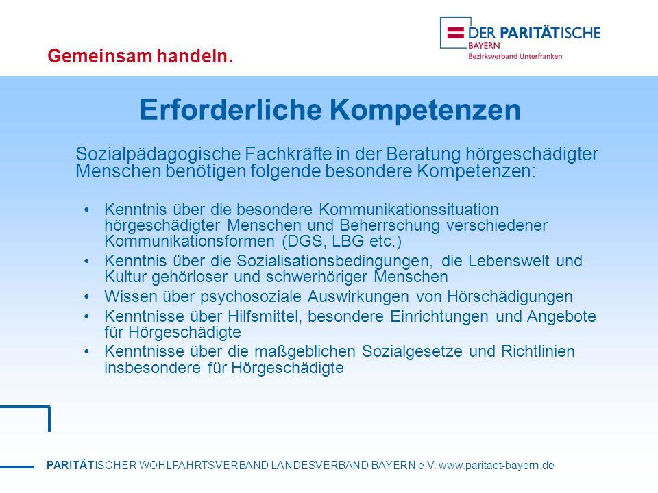 PARITÄTISCHER WOHLFAHRTSVERBAND LANDESVERBAND BAYERN e.V. www.paritaet-bayern.de Gemeinsam handeln. Erforderliche Kompetenzen Sozialpädagogische Fachk
