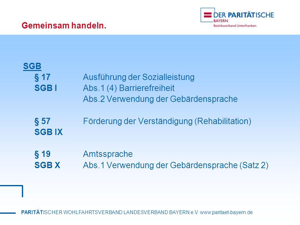 PARITÄTISCHER WOHLFAHRTSVERBAND LANDESVERBAND BAYERN e.V. www.paritaet-bayern.de Gemeinsam handeln. SGB § 17 Ausführung der Sozialleistung SGB I Abs.1