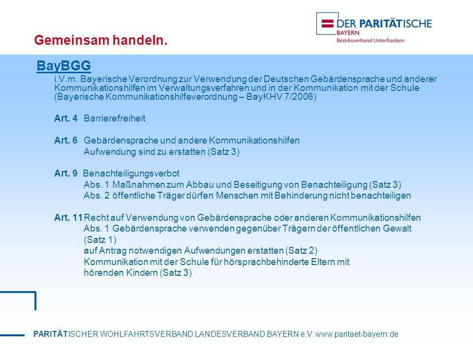 PARITÄTISCHER WOHLFAHRTSVERBAND LANDESVERBAND BAYERN e.V. www.paritaet-bayern.de Gemeinsam handeln. BayBGG i.V.m. Bayerische Verordnung zur Verwendung