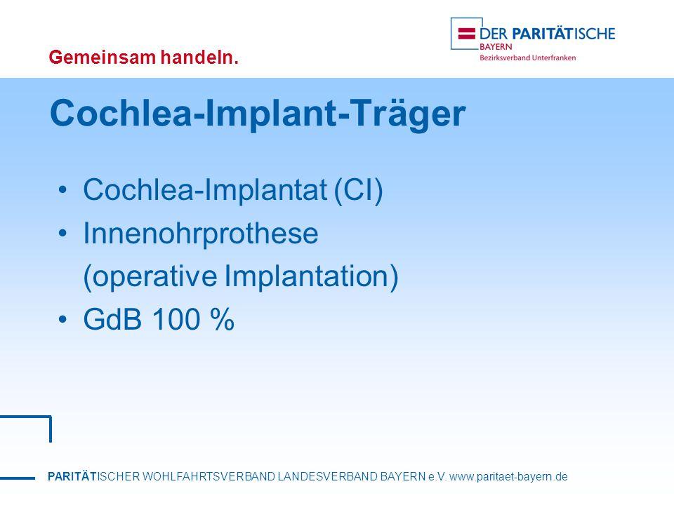 PARITÄTISCHER WOHLFAHRTSVERBAND LANDESVERBAND BAYERN e.V. www.paritaet-bayern.de Gemeinsam handeln. Cochlea-Implant-Träger Cochlea-Implantat (CI) Inne