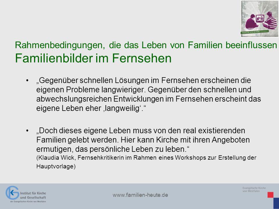 www.familien-heute.de Gegenüber schnellen Lösungen im Fernsehen erscheinen die eigenen Probleme langwieriger. Gegenüber den schnellen und abwechslungs