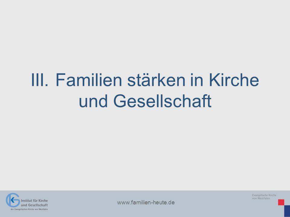 www.familien-heute.de III. Familien stärken in Kirche und Gesellschaft