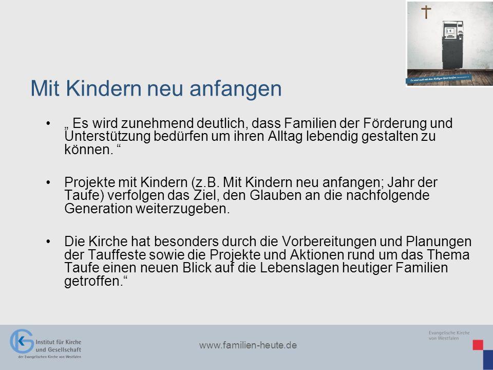 www.familien-heute.de Es wird zunehmend deutlich, dass Familien der Förderung und Unterstützung bedürfen um ihren Alltag lebendig gestalten zu können.