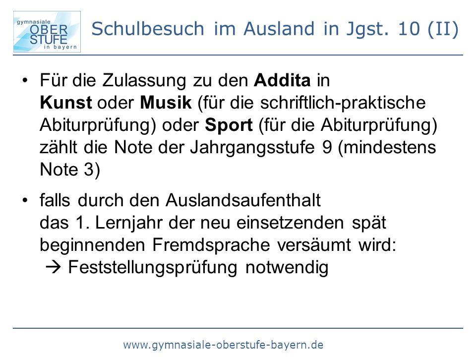 www.gymnasiale-oberstufe-bayern.de Für die Zulassung zu den Addita in Kunst oder Musik (für die schriftlich-praktische Abiturprüfung) oder Sport (für