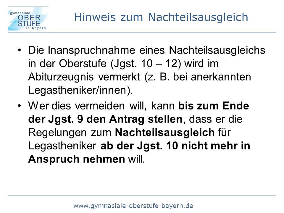 www.gymnasiale-oberstufe-bayern.de Hinweis zum Nachteilsausgleich Die Inanspruchnahme eines Nachteilsausgleichs in der Oberstufe (Jgst. 10 – 12) wird