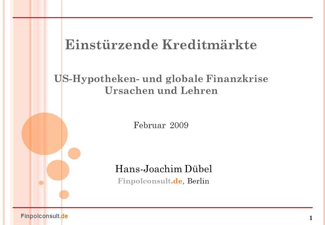 2 Finpolconsult.de Fragen, die ich heute mit Ihnen diskutieren möchte Der Weg in die US-Hypotheken- und globale Finanzkrise Die Gründe: Markt- oder Staatsversagen.