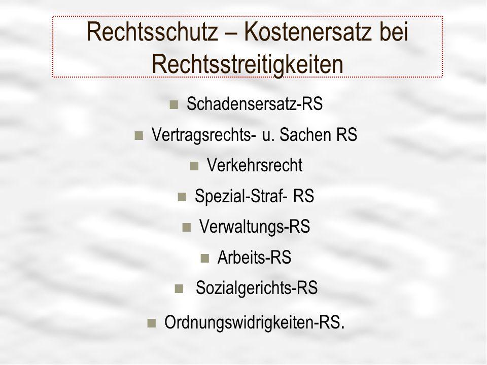 19 Rechtsschutz – Kostenersatz bei Rechtsstreitigkeiten Schadensersatz-RS Vertragsrechts- u.