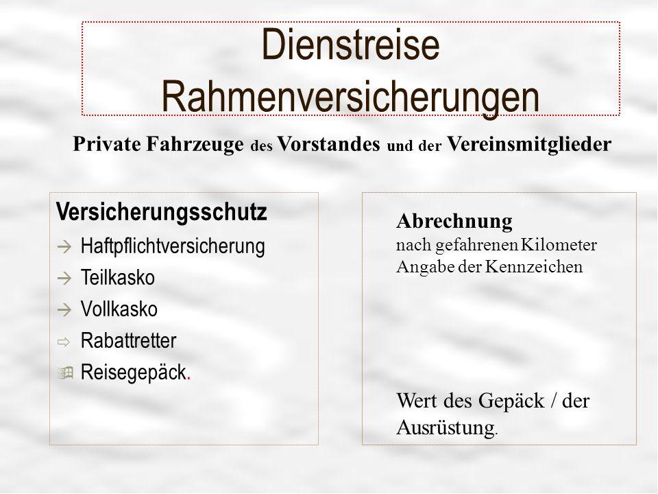 19 Dienstreise Rahmenversicherungen Versicherungsschutz à Haftpflichtversicherung à Teilkasko à Vollkasko ð Rabattretter ÿ Reisegepäck.