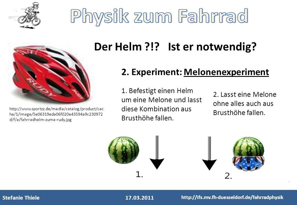 Stefanie Thiele17.03.2011 http://ifs.mv.fh-duesseldorf.de/fahrradphysik Der Helm ?!? Ist er notwendig? http://www.sportzz.de/media/catalog/product/cac