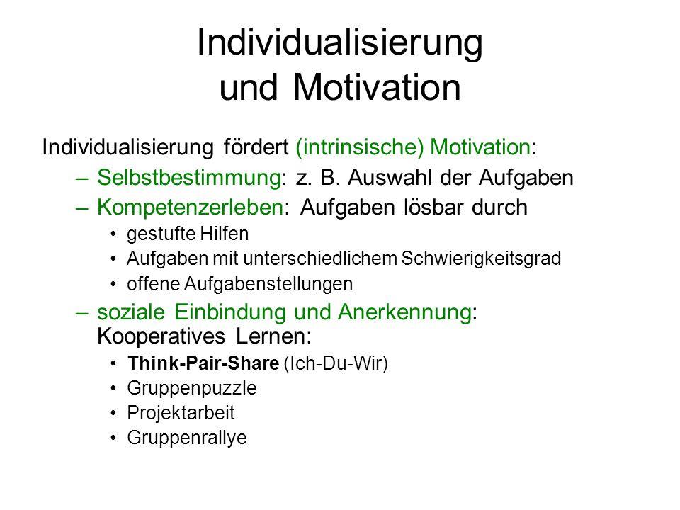 Individualisierung und Motivation Individualisierung fördert (intrinsische) Motivation: –Selbstbestimmung: z.