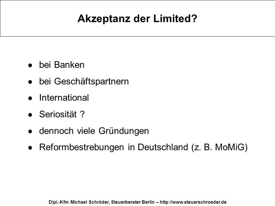 Dipl.-Kfm Michael Schröder, Steuerberater Berlin – http://www.steuerschroeder.de Akzeptanz der Limited? bei Banken bei Geschäftspartnern International