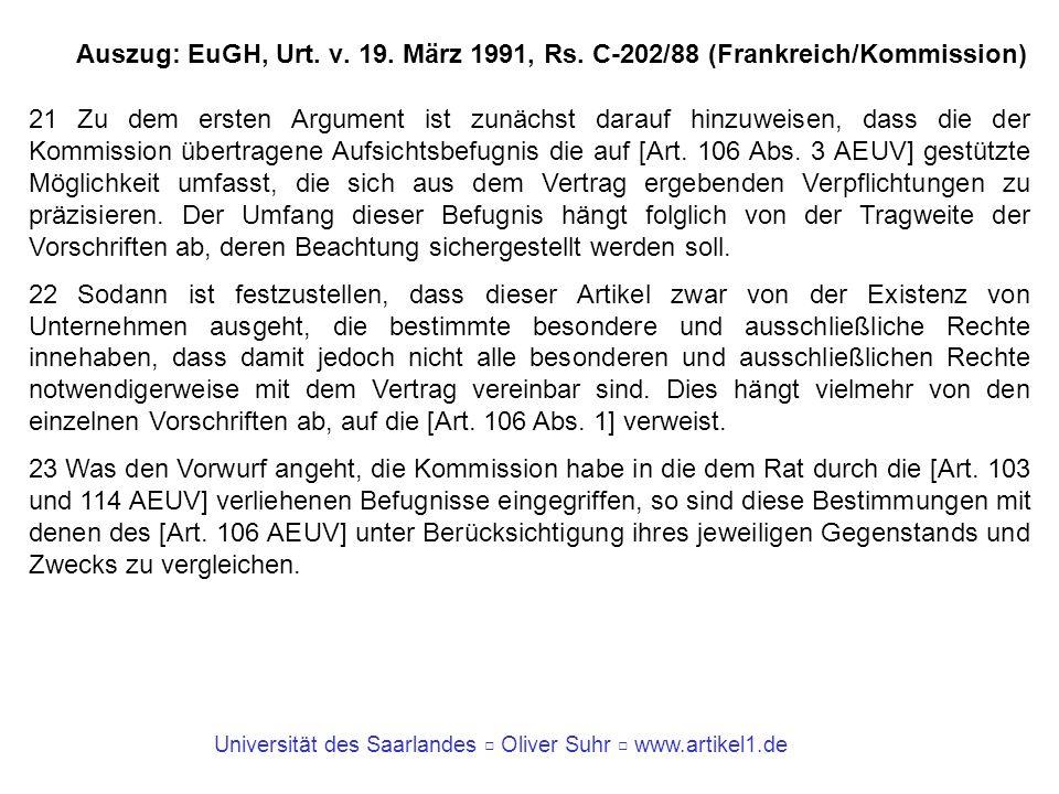 Universität des Saarlandes Oliver Suhr www.artikel1.de Auszug: EuGH, Urt. v. 19. März 1991, Rs. C-202/88 (Frankreich/Kommission) 21 Zu dem ersten Argu