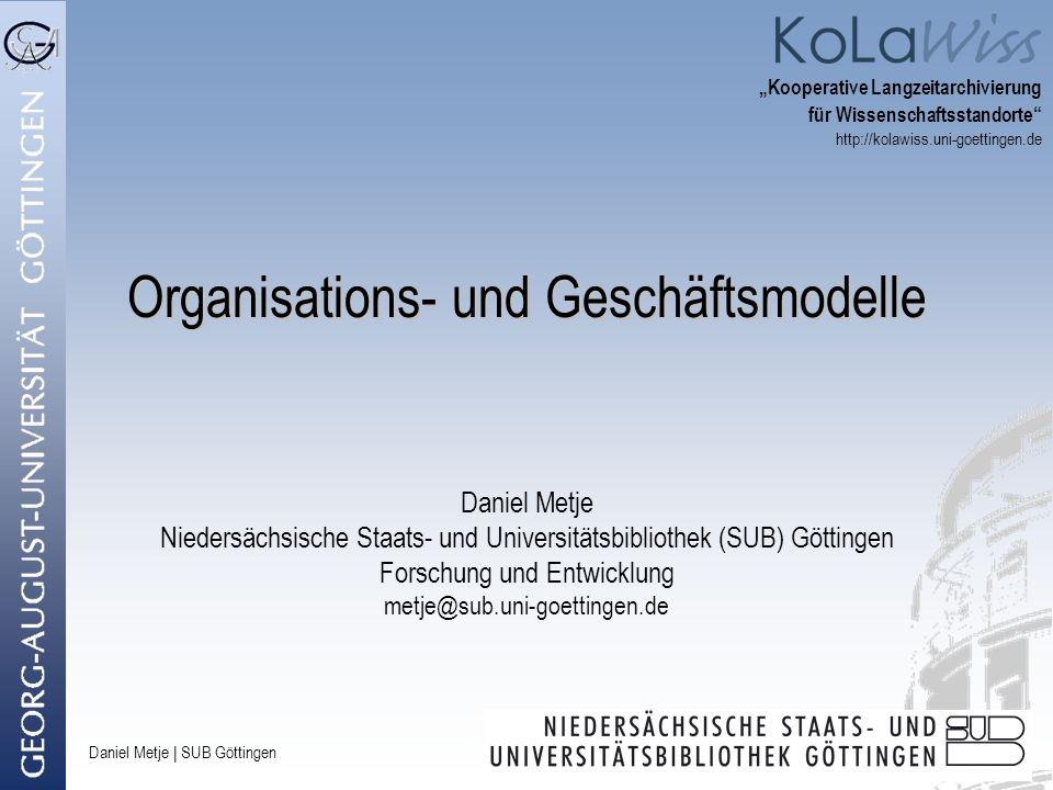 Daniel Metje | SUB Göttingen Ziele Erfassen vorhandener Kooperationsstrukturen lokaler IT-Einrichtungen Evaluierung der vorhandenen Strukturen und deren Ausbaubarkeit zur Erfüllung LZA-spezifischer Anforderungen Entwicklung eines Organisations- und Geschäftsmodell für eine kooperative digitale Langzeitarchivierung