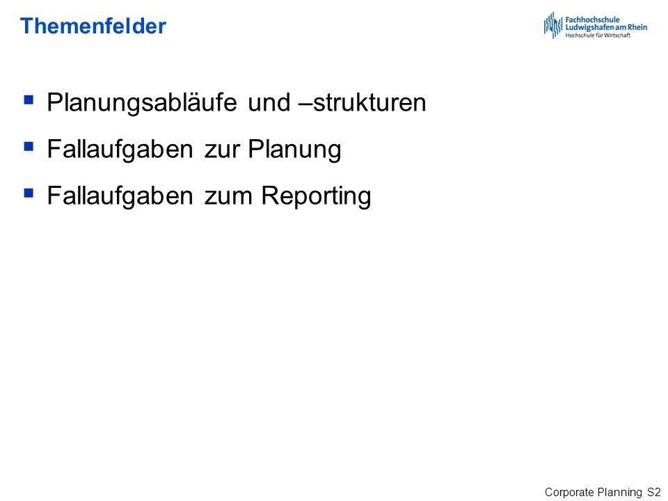 Corporate Planning S83 Reporting - Praxisprobleme Ohne verlässliche Datenbasis kein verlässliches Reporting.