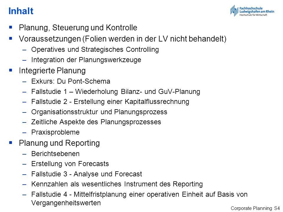 Corporate Planning S55 Ablauf einer kennzahlenorientierten Planung Quelle: Henselmann, Klaus / Kniest, Wolfgang, Unternehmensbewertung: Praxisfälle mit Lösungen, 3.